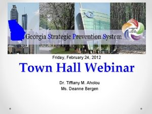 Friday February 24 2012 Town Hall Webinar Dr