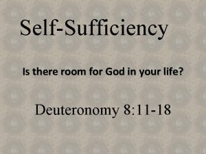 SelfSufficiency Is there room for God in your