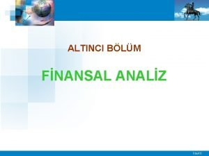 ALTINCI BLM FNANSAL ANALZ Slayt 0 FNANSAL ANALZ