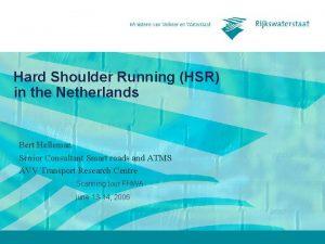 Hard Shoulder Running HSR in the Netherlands Bert