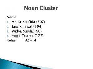 Noun Cluster Name 1 Anisa Khafida 207 2