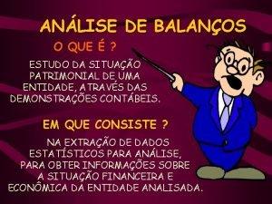 ANLISE DE BALANOS O QUE ESTUDO DA SITUAO