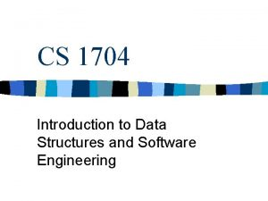 CS 1704 Introduction to Data Structures and Software