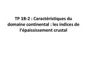 TP 1 B2 Caractristiques du domaine continental les