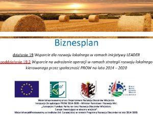 Biznesplan dziaanie 19 Wsparcie dla rozwoju lokalnego w