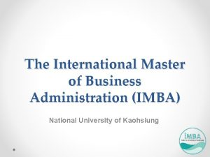 The International Master of Business Administration IMBA National