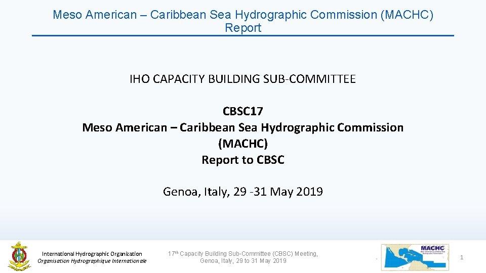 Meso American Caribbean Sea Hydrographic Commission MACHC Report