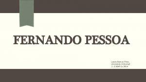 FERNANDO PESSOA Laura Ramos Prez Literatura Universal 11