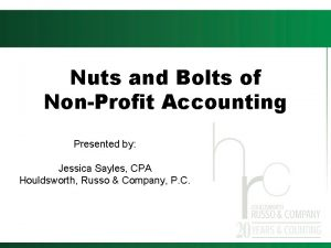 Nuts and Bolts of NonProfit Accounting Presented by