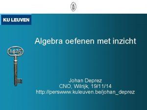 Algebra oefenen met inzicht Johan Deprez CNO Wilrijk