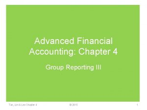 Advanced Financial Accounting Chapter 4 Group Reporting III