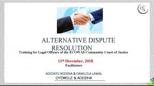 ALTERNATIVE DISPUTE RESOLUTION Training for Legal Officers of