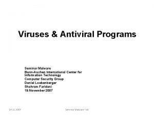 Viruses Antiviral Programs Seminar Malware BonnAachen International Center