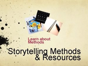Learn about Methods Storytelling Methods Resources Storytelling Methods