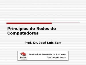 Princpios de Redes de Computadores Prof Dr Jos