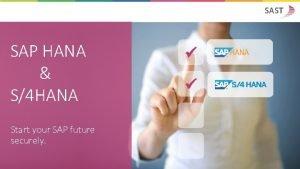SAP HANA S4 HANA Start your SAP future