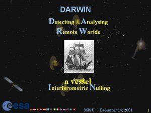 DARWIN Detecting Analysing Remote Worlds a vessel Interferometric