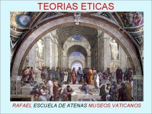 TEORIAS ETICAS RAFAEL ESCUELA DE ATENAS MUSEOS VATICANOS