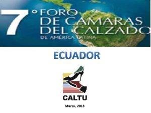 Marzo 2013 Ecuador oficialmente Repblica del Ecuador es
