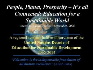 People Planet Prosperity Its all Connected Education for