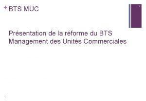 BTS MUC Prsentation de la rforme du BTS