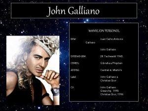 John Galliano MANYLION PERSONOL Juan Carlos Antonio ENW