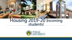 Housing 2019 20 Incoming students Housing for New