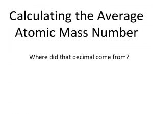 Calculating the Average Atomic Mass Number Where did