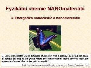 Fyzikln chemie NANOmateril 3 Energetika nanostic a nanomateril
