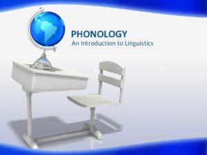 PHONOLOGY An Introduction to Linguistics BASIC CONCEPTS Phonetics