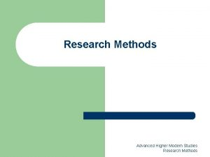 Research Methods Advanced Higher Modern Studies Research Methods