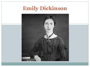 Emily Dickinson Una vita particolare Emily Elizabeth Dickinson