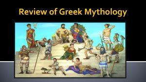 Review of Greek Mythology What is Mythology Long