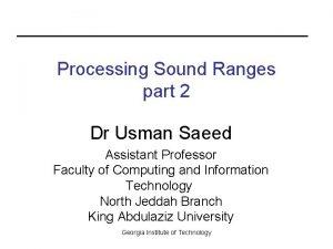 Processing Sound Ranges part 2 Dr Usman Saeed