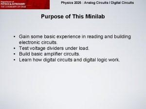 Physics 2025 Analog Circuits Digital Circuits Purpose of