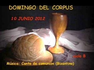 DOMINGO DEL CORPUS 10 JUNIO 2012 ciclo B