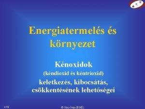 Energiatermels s krnyezet Knoxidok kndioxid s kntrioxid keletkezs