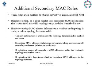 Additional Secondary MAC Rules These rules are in