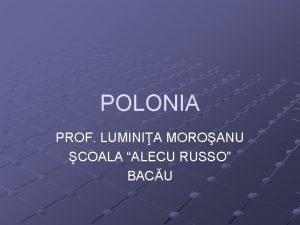 POLONIA PROF LUMINIA MOROANU COALA ALECU RUSSO BACU