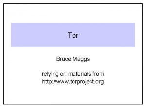 Tor Bruce Maggs relying on materials from http