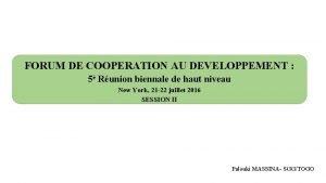 FORUM DE COOPERATION AU DEVELOPPEMENT 5 Runion biennale