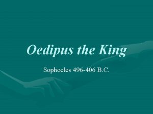 Oedipus the King Sophocles 496 406 B C