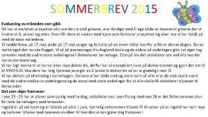 SOMMERBREV 2015 Evaluering av mneden som gikk N