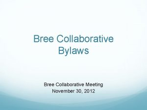 Bree Collaborative Bylaws Bree Collaborative Meeting November 30