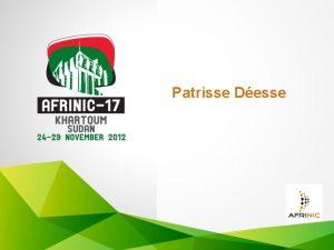 Patrisse Desse AFRINIC Finance Function Updates General Updates