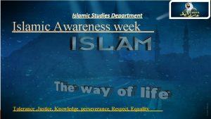 Islamic Studies Department Islamic Awareness week Tolerance Justice