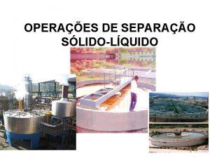 OPERAES DE SEPARAO SLIDOLQUIDO Clarifiers OPERAES DE SEPARAO
