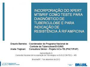 INCORPORAO DO XPERT MTBRIF COMO TESTE PARA DIAGNSTICO