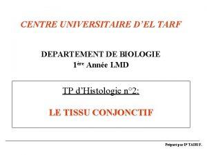 CENTRE UNIVERSITAIRE DEL TARF DEPARTEMENT DE BIOLOGIE 1re