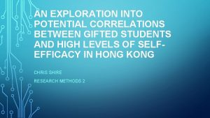 AN EXPLORATION INTO POTENTIAL CORRELATIONS BETWEEN GIFTED STUDENTS